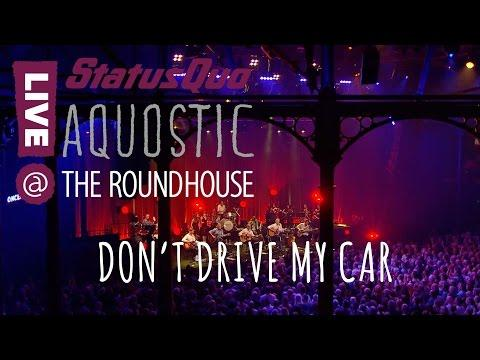 Status Quo 'DON'T DRIVE MY CAR' From Aquostic! Live At The Roundhouse - OUT APRIL 10th