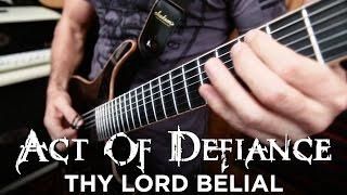 """Act of Defiance """"Thy Lord Belial"""" (PLAY THROUGH)"""