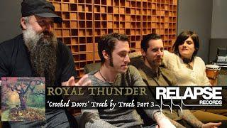 ROYAL THUNDER - 'Crooked Doors' Interactive Album Commentary - Part 3