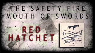 THE SAFETY FIRE - Red Hatchet (Album Track)