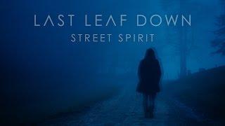 LAST LEAF DOWN - Street Spirit (Radiohead cover)