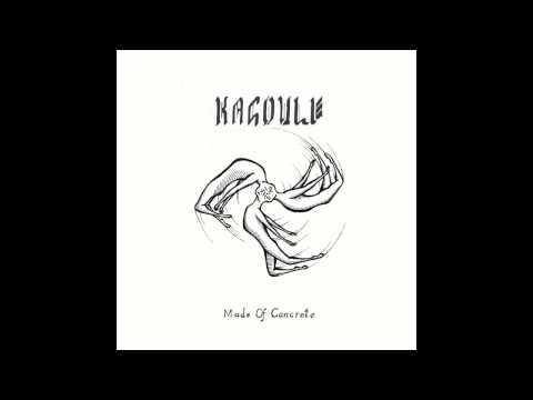 Kagoule - Made Of Concrete