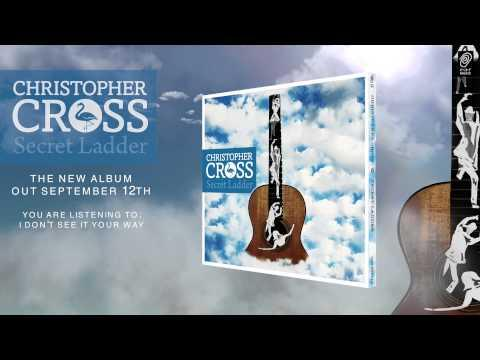 Christopher Cross 'I Don't See It Your Way