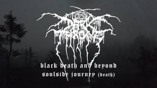 Darkthrone - Soulside Journey (from Black Death and Beyond)