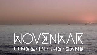"""Wovenwar """"Lines in the Sand"""" (OFFICIAL VIDEO)"""