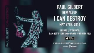 "Paul Gilbert ""I Am Not The One"" (Snippet) - New Album ""I Can Destroy"" out May 27th, 2016"