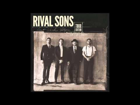 Rival Sons - Too Much Love