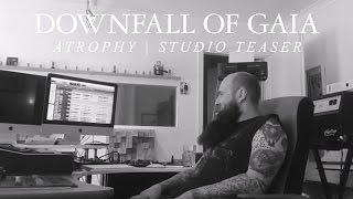 "Downfall of Gaia ""Atrophy"" (STUDIO TEASER)"