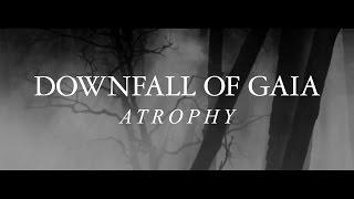 "Downfall of Gaia ""Atrophy"" (ALBUM TRAILER)"
