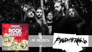 FEED THE RHINO - I'm Broken (Pantera Cover)