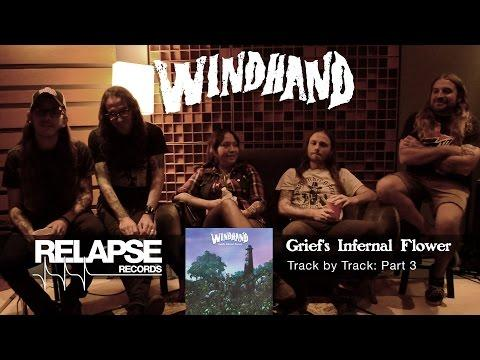 WINDHAND - 'Grief's Infernal Flower' Track By Track: Part 3