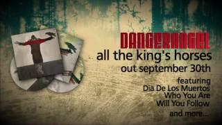 DANGERANGEL - All The King's Horses (Album Promo)