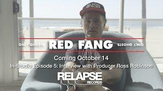 RED FANG 'Only Ghosts' In-Studio Episode 5 - Interview with Producer Ross Robinson