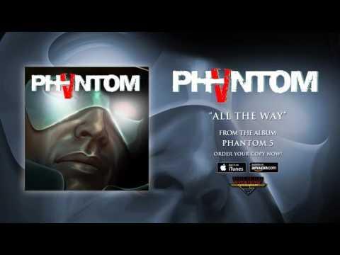 Phantom 5 - All The Way (Official Audio)