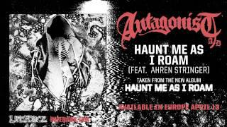 ANTAGONIST A.D - Haunt Me As I Roam (feat. Ahren Stringer/ The Amity Affliction)