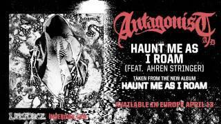 ANTAGONIST A.D - Haunt Me As I Roam (feat. Ahren Stringer/ The Amity Affliction)
