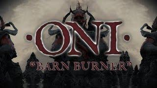 "Oni ""Barn Burner"" (LYRIC VIDEO)"