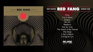 RED FANG - 'ONLY GHOSTS' [FULL ALBUM]