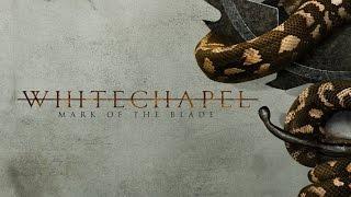 "Whitechapel ""Mark of the Blade"" (LYRIC VIDEO)"