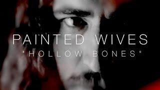 PAINTED WIVES - Hollow Bones (Lyric Video)