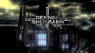 """Denner / Shermann """"Son of Satan"""" (OFFICIAL TRAILER)"""