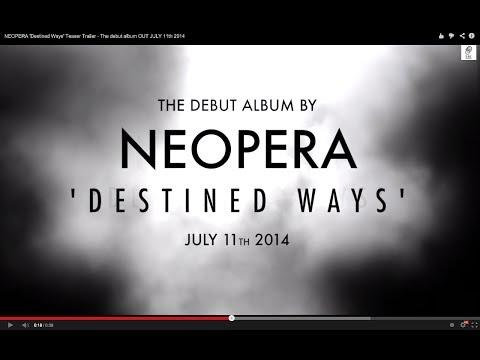 NEOPERA 'Destined Ways' Teaser Trailer - The Debut Album OUT JULY 11th 2014