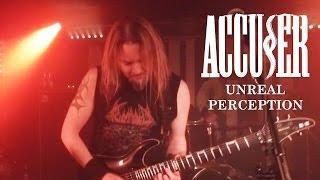 """Accuser """"Unreal Perception"""" (OFFICIAL VIDEO)"""