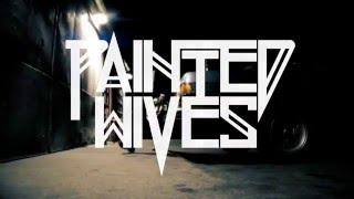 PAINTED WIVES - Dig (Music Video Trailer)