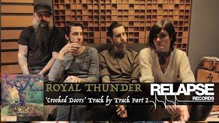 ROYAL THUNDER - 'Crooked Doors' Interactive Album Commentary - Part 2