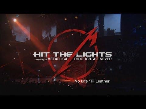 Hit The Lights: The Making Of Metallica Through The Never - Bonus Chapter: No Life 'Til Leather