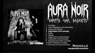 Aura Noir -- Angel Ripper (from Dreams Like Deserts) 1995