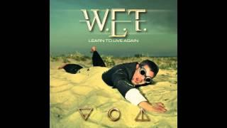 W.E.T. - Learn to Live Again (Official Sample)
