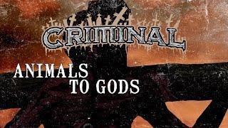 "Criminal ""Animals to Gods"" (LYRIC VIDEO)"